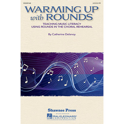 Shawnee Press Warming Up with Rounds (Teaching Music Literacy Using Rounds in the Choral Rehearsal) RESOURCE BK