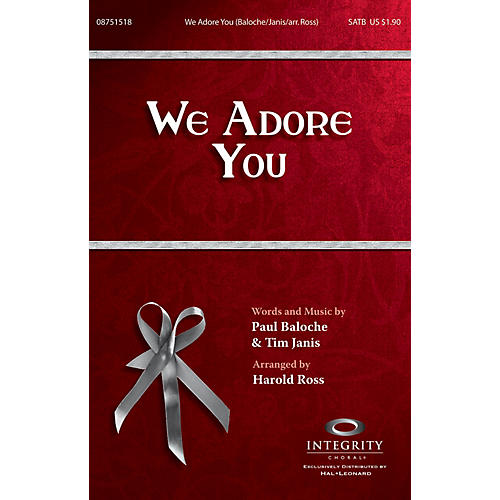 Integrity Choral We Adore You CD ACCOMP by Paul Baloche Arranged by Harold Ross