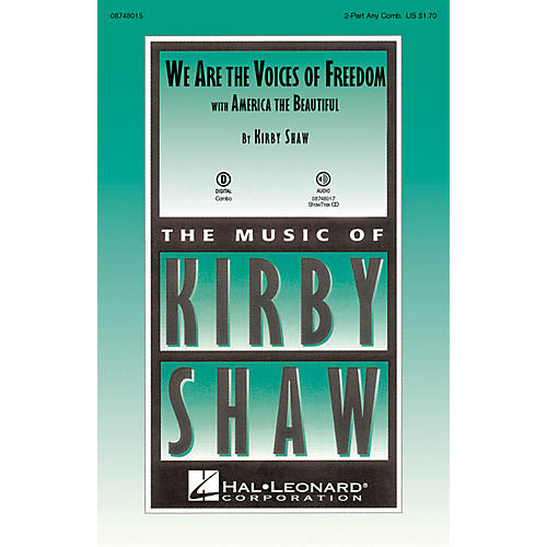 Hal Leonard We Are the Voices of Freedom (with America the Beautiful) ShowTrax CD Composed by Kirby Shaw
