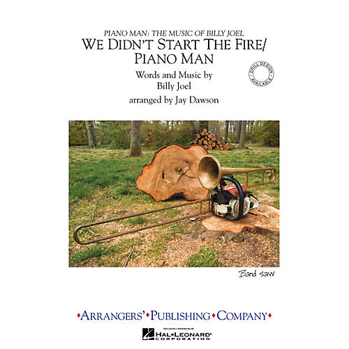 Arrangers We Didn't Start the Fire/Piano Man Marching Band Level 3 Arranged by Jay Dawson