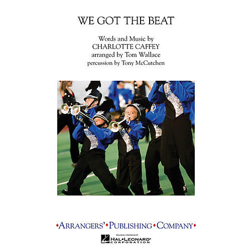 Arrangers We Got The Beat Marching Band Level 3 by The Go-Go's Arranged by Tom Wallace
