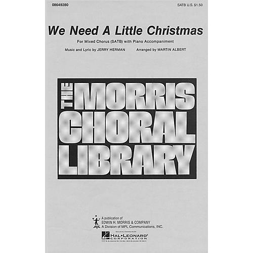 Hal Leonard We Need a Little Christmas (SATB) SATB arranged by Martin Albert