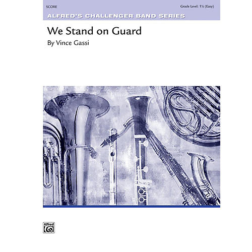 Alfred We Stand on Guard Concert Band Grade 1.5