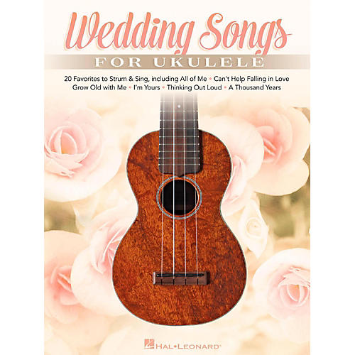 Songs To Sing At A Wedding: Hal Leonard Wedding Songs For Ukulele