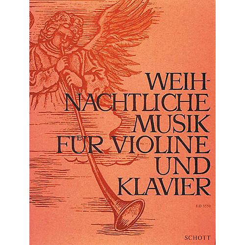 Schott Weihnachtliche Musik (Christmas Music Violin and Piano) Schott Series Composed by Various