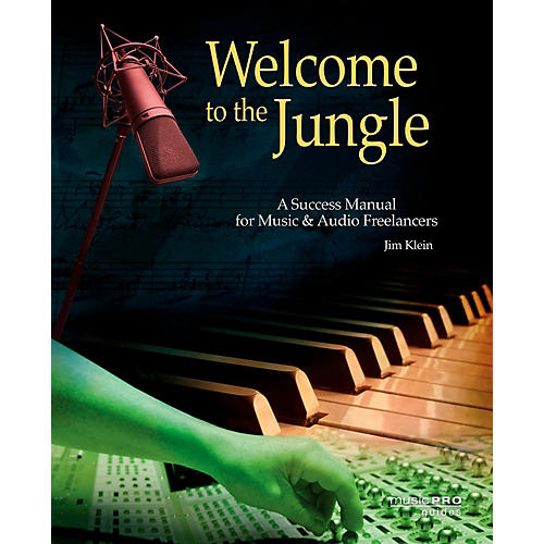 Hal Leonard Welcome To The Jungle - A Success Manual For Music And Audio Freelancers