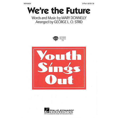 Hal Leonard We're the Future 2-Part arranged by George L.O. Strid