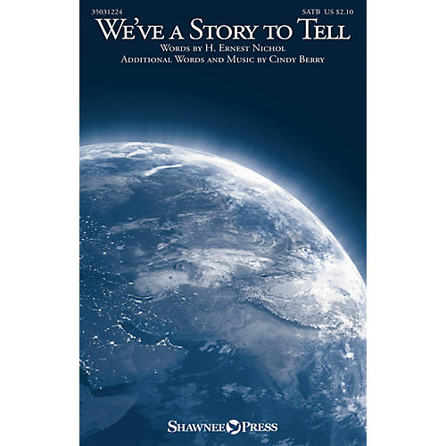 Shawnee Press We've a Story to Tell SATB composed by Cindy Berry