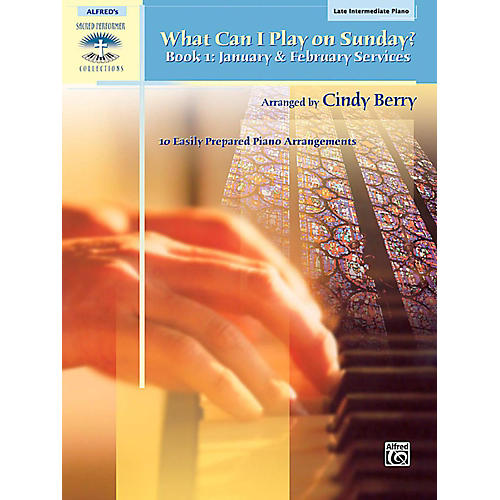 Alfred What Can I Play on Sunday? Book 1: January & February Services Late Intermediate Piano-thumbnail