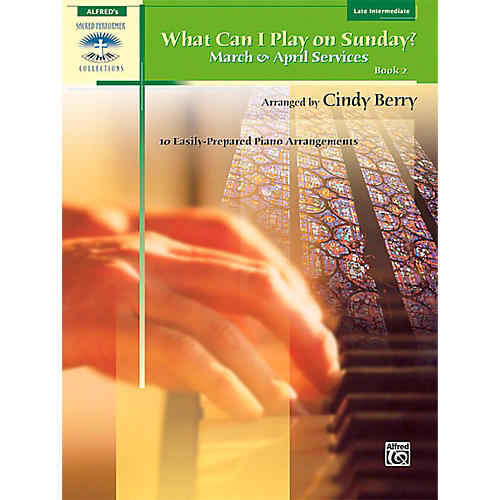 Alfred What Can I Play on Sunday? Book 2: March & April Services Late Intermediate Piano-thumbnail