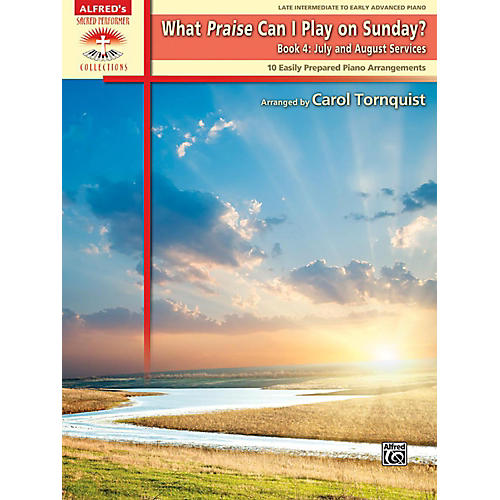 Alfred What Praise Can I Play on Sunday Book 4 July/Aug Services Late Intermediate/Early Advanced Piano-thumbnail