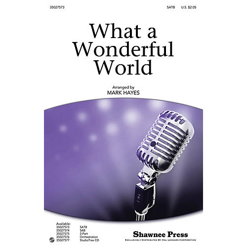 Shawnee Press What a Wonderful World SATB by Louis Armstrong arranged by Mark Hayes