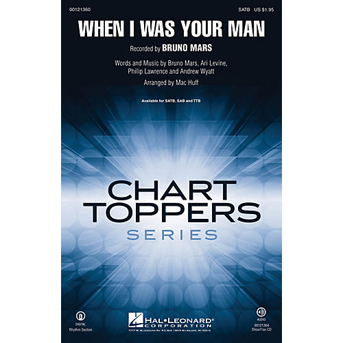 Hal Leonard When I Was Your Man TTB by Bruno Mars Arranged by Mac Huff