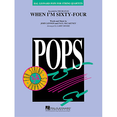 Hal Leonard When I'm Sixty-Four Pops For String Quartet Series Softcover by The Beatles Arranged by Larry Moore