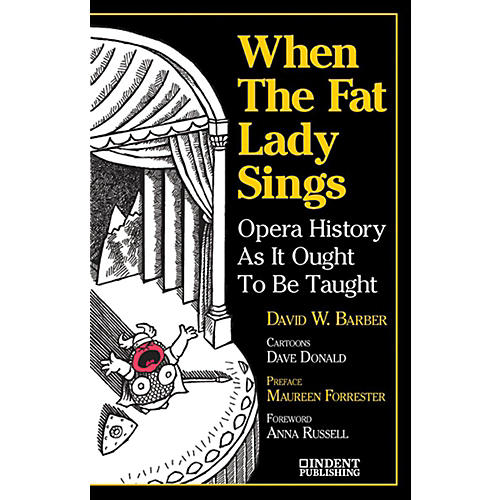 Alfred When the Fat Lady Sings:  Opera History as It Ought to Be Taught Book-thumbnail
