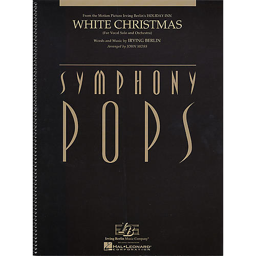 Hal Leonard White Christmas (Vocal Solo and Orchestra Deluxe Score) Symphony Pops Series Arranged by John Moss