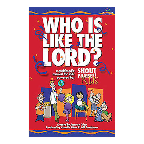 Integrity Music Who Is Like the Lord? (A Multimedia Musical for Kids) Listening CD