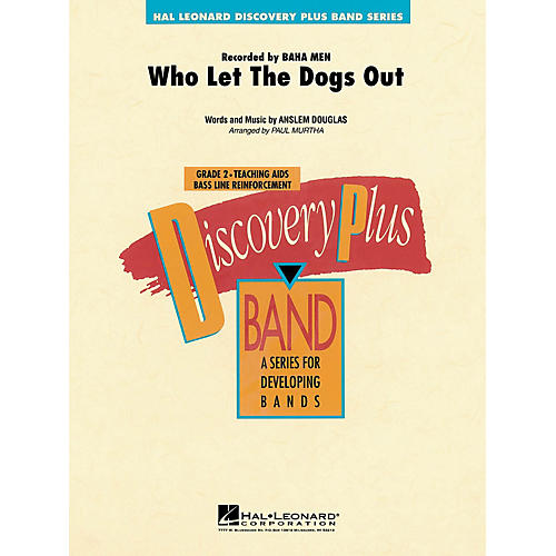 Hal Leonard Who Let the Dogs Out - Discovery Plus Concert Band Series Level 2 arranged by Paul Murtha