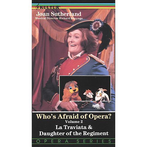 Kultur Who's Afraid Of Opera? Volume 2: La Traviata/Daughter Of The Regiment Video
