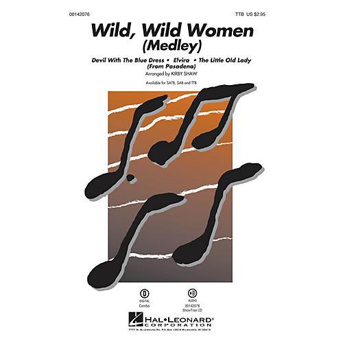 Hal Leonard Wild, Wild Women (Medley) TTB arranged by Kirby Shaw
