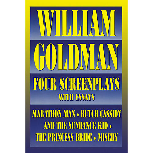 Applause Books William Goldman (Four Screenplays with Essays) Applause Books Series Softcover Written by William Goldman