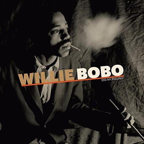 Alliance Willie Bobo - Dig My Feeling