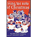 Willis Music Sing We Now Of Christmas (Mixed Voices Or Unison)