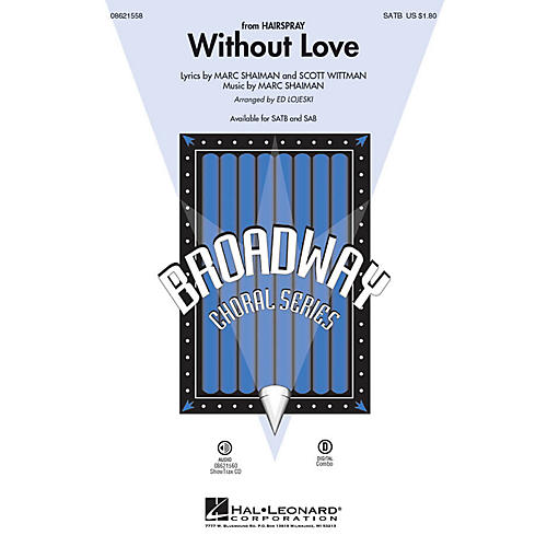 Hal Leonard Without Love (from Hairspray) SATB arranged by Ed Lojeski