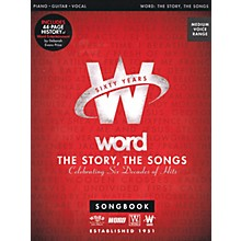 Word Music Word - The Story, The Songs (Celebrating Six Decades of Hits) Sacred Folio Series Softcover by Various