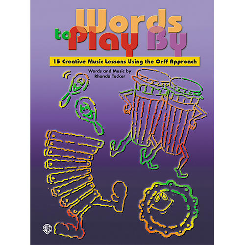 Alfred Words to Play By 15 Creative Music Lessons with Orff-thumbnail