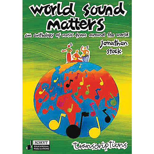 Schott World Sound Matters - An Anthology of Music from Around the World Schott Series CD by Jonathan Stock