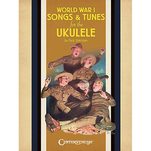 Centerstream Publishing World War 1 Songs & Tunes For The Ukulele