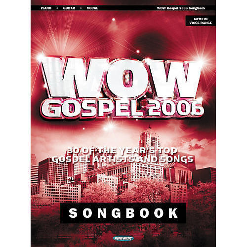 Word Music Wow Gospel 2006 Piano, Vocal, Guitar Songbook