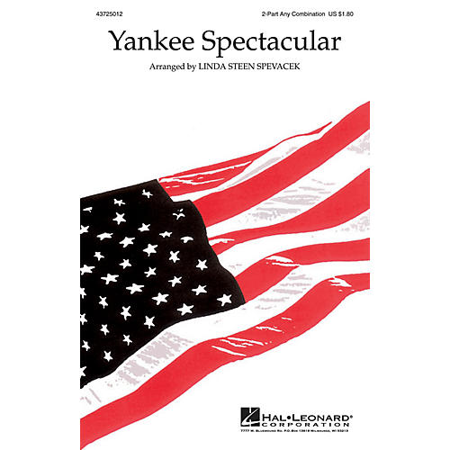Hal Leonard Yankee Spectacular (Medley) 2-Part any combination arranged by Linda Spevacek