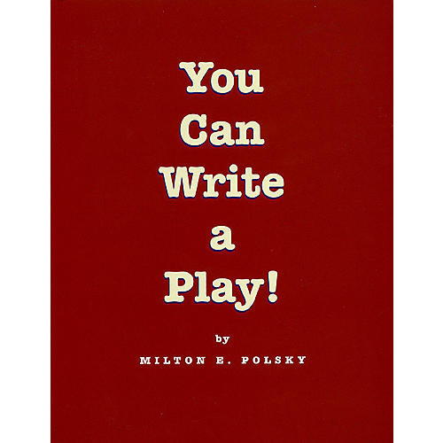 Applause Books You Can Write a Play! Applause Books Series Softcover Written by Milton E. Polsky