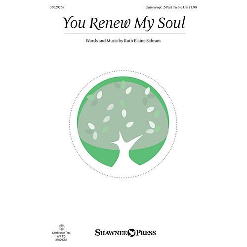 Shawnee Press You Renew My Soul Unison/2-Part Treble composed by Ruth Elaine Schram