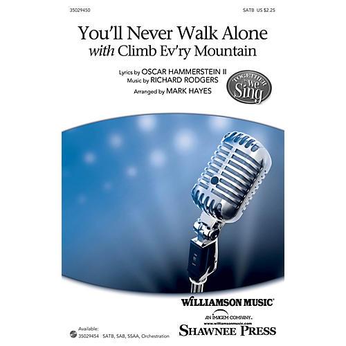 Shawnee Press You'll Never Walk Alone (with Climb Ev'ry Mountain) SAB Arranged by Mark Hayes