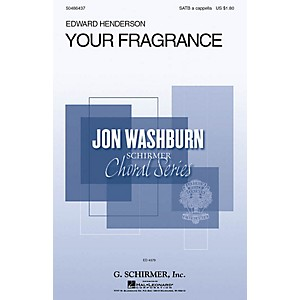 G. Schirmer Your Fragrance Jon Washburn Choral Series SATB a cappella com...
