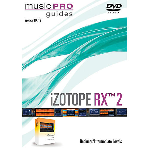 Hal Leonard iZotope RX 2 Music Pro Guide Series (Beginner/Intermediate) DVD-thumbnail