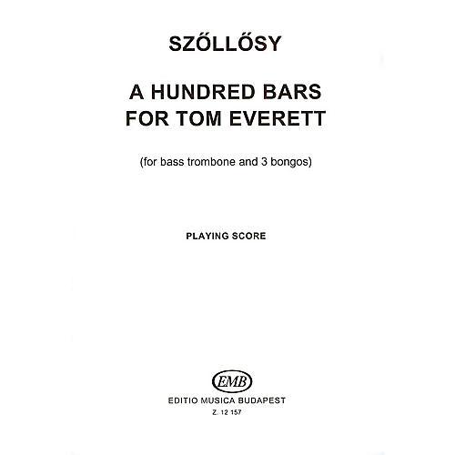 Editio Musica Budapest 100 Bars for Tom Everett (for bass trombone & three bongos) EMB Series by András Szöllösy