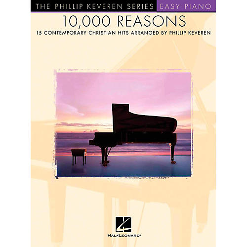 Hal Leonard 10,000 Reasons - 15 Contemporary Christian Hits for Easy Piano - Phillip Keveren Series