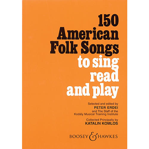 Boosey and Hawkes 150 American Folk Songs (To Sing, Read and Play) JOS Elementary Edition Composed by Katalin Komlos