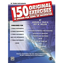 Alfred 150 Original Exercises in Unison for Band or Orchestra B-Flat Treble Instruments