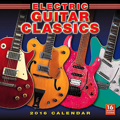 Hal Leonard 2016 Electric Guitar Classics 16 Month Wall Calendar