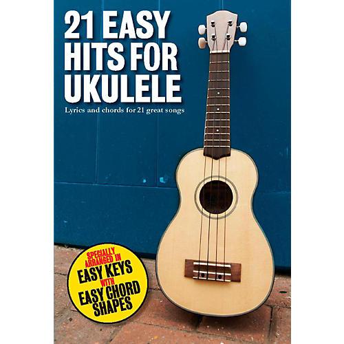 Music Sales 21 Easy Hits For Ukulele