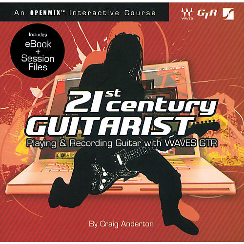 Waves 21St Century Guitarist - Playing and Recording with Waves Guitar