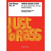 Chester Music 3 Brass Cats (Just Brass No. 37) Music Sales America Series by Chris Hazell