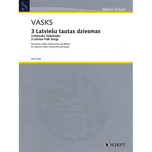 Schott 3 Latvian Folksongs (Soprano, Flute, Cello, and Piano) Ensemble Series Softcover by Peteris Vasks