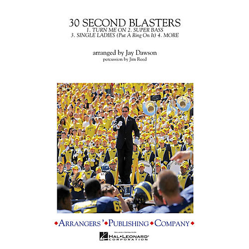 Arrangers 30-Second Blasters Marching Band Level 3 Arranged by Jay Dawson