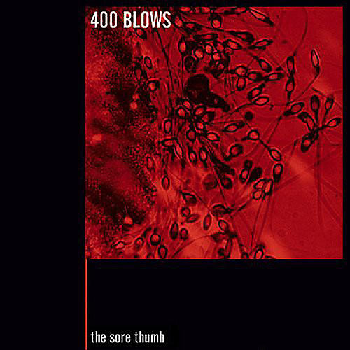Alliance 400 Blows - The Sore Thumb